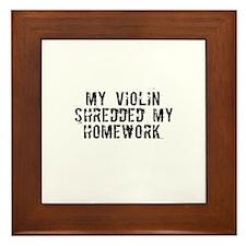 My Violin Shredded My Homewor Framed Tile