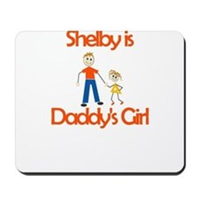Shelby is Daddy's Girl Mousepad