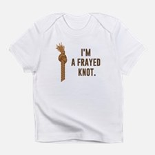 I'm a Frayed Knot Infant T-Shirt