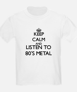 Keep calm and listen to 80'S METAL T-Shirt