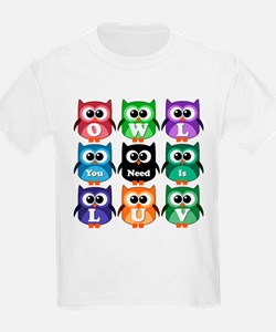 Owl You Need Is Love!!! T-Shirt