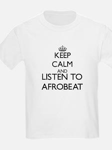 Keep calm and listen to AFROBEAT T-Shirt