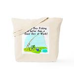 A Bad Day Fishing... Tote Bag