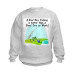 A Bad Day Fishing... Kids Sweatshirt