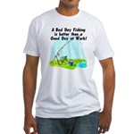 A Bad Day Fishing... Fitted T-Shirt