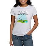 A Bad Day Fishing... Women's T-Shirt