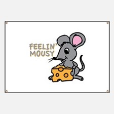 Feelin Mousy Banner