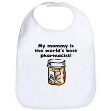 My Mommy Is The Words Best Pharmacist Bib