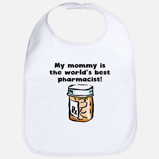 My Mommy Is The Words Best Pharmacist Bib