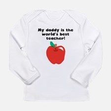 My Daddy Is The Words Best Teacher Long Sleeve T-S