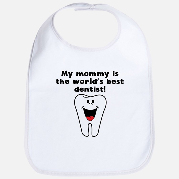 My Mommy Is The Words Best Dentist Bib