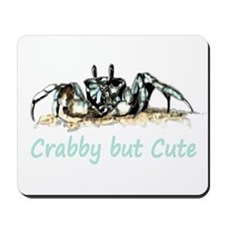 Crabby but Cute Fun Quote with Crab Mousepad