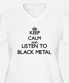 Keep calm and listen to BLACK METAL Plus Size T-Sh