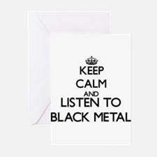 Keep calm and listen to BLACK METAL Greeting Cards