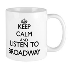 Keep calm and listen to BROADWAY Mugs