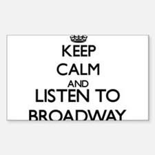 Keep calm and listen to BROADWAY Decal