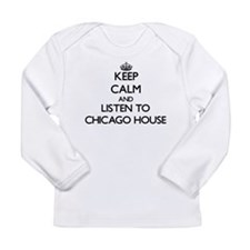 Keep calm and listen to CHICAGO HOUSE Long Sleeve