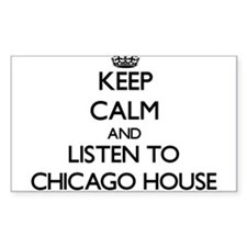 Keep calm and listen to CHICAGO HOUSE Decal