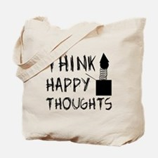 Think Happy Thoughts Tote Bag