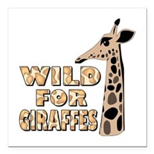 "WILD FOR GIRAFEES Square Car Magnet 3"" x 3"""