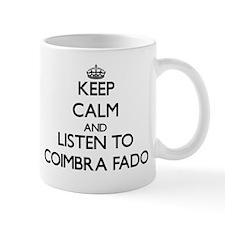 Keep calm and listen to COIMBRA FADO Mugs