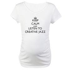 Keep calm and listen to CREATIVE JAZZ Shirt