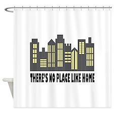 No Place Like Home Shower Curtain