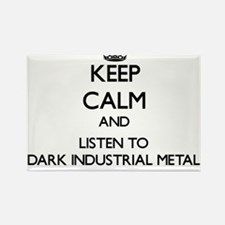 Keep calm and listen to DARK INDUSTRIAL METAL Magn
