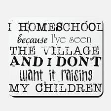 I Homeschool Because Mousepad