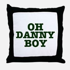 OH DANNY BOY Throw Pillow