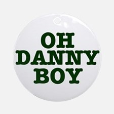 OH DANNY BOY Ornament (Round)