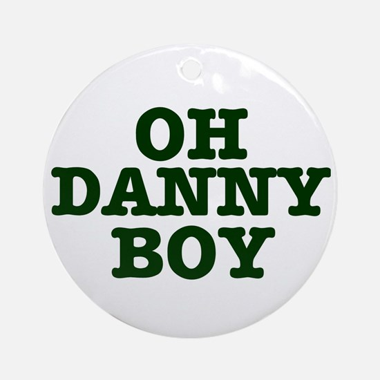 OH DANNY BOY Ornament (Round)