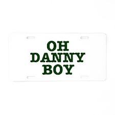 OH DANNY BOY Aluminum License Plate