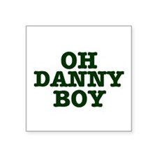 OH DANNY BOY Sticker