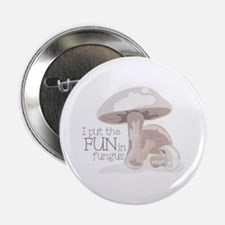 "Fun Fungus 2.25"" Button"