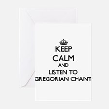Keep calm and listen to GREGORIAN CHANT Greeting C