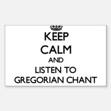 Keep calm and listen to GREGORIAN CHANT Decal