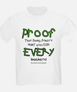 Daddys Proof T-Shirt