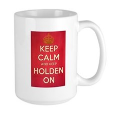 Keep Calm and Keep Holden On Mug Mugs