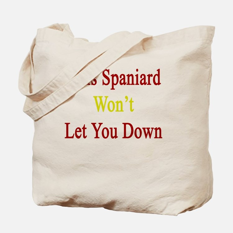 This Spaniard Won't Let You Down  Tote Bag