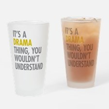 Its A Drama Thing Drinking Glass