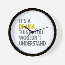 Its A Drama Thing Wall Clock