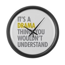 Its A Drama Thing Large Wall Clock