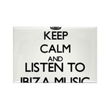 Keep calm and listen to IBIZA MUSIC Magnets