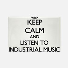 Keep calm and listen to INDUSTRIAL MUSIC Magnets