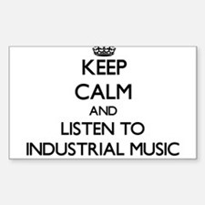 Keep calm and listen to INDUSTRIAL MUSIC Decal