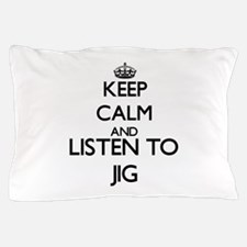 Unique Keep calm and jig on Pillow Case