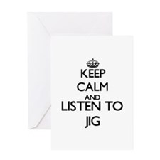 Keep calm and listen to JIG Greeting Cards