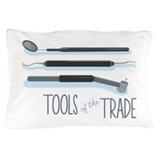Tools of the Trade Pillow Case