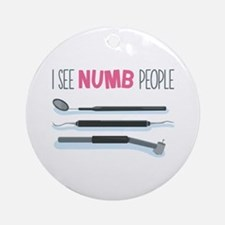 I See Numb People Ornament (Round)
